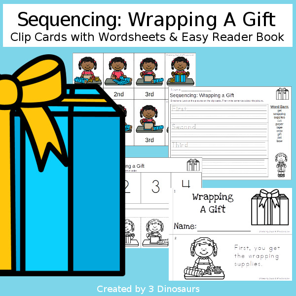 Sequencing: Wrapping a Gift-  with clip cards, task cards, no-prep worksheets and easy reader books $ - 3Dinosaurs.com #printablesforkids #sequencingforkids #christmas #winterprintables #tpt #teacherspayteachers