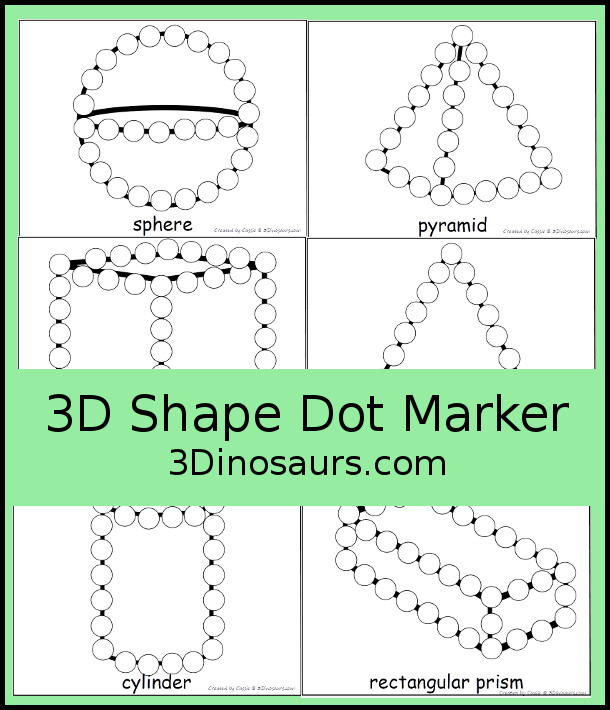 Free 3D Shape Dot Marker Printables - 7 pages of dot marker shape printables for kids to learn shape and matching name - 3Dinosaurs.com