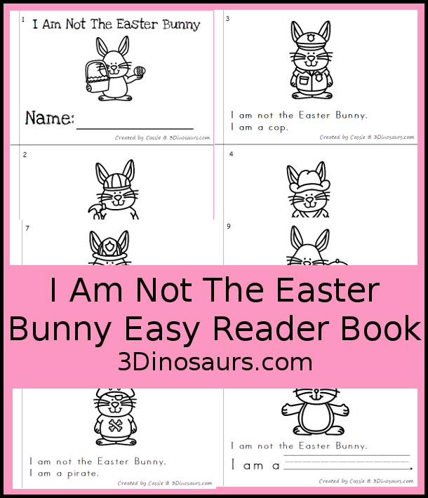 Free I Am Not An Easter Bunny Easy Reader Book - a fun 10 page book where you have different bunnies doing different jobs - 3Dinosaurs.com
