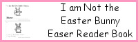 I Am Not The Easter Bunny Easy Reader Book