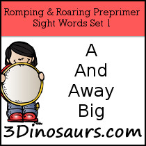 Romping & Roaring Preprimer Sight Words: a, and, away, big - 3Dinosaurs.com