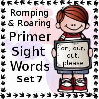 Free Romping & Roaring Primer Sight Words Packs Set 7: on, our, out, please
