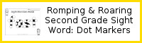 Romping & Roaring Second Grade Sight Words: Dot Marker