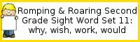 Romping & Roaring Second Grade Set 11: Why, Wish, Work, Would Packs