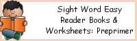 Sight Word Easy Reader Books & Worksheets: Preprimer