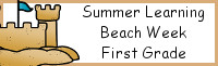 Summer Learning: First Grade Beach Week