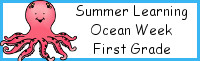 Summer Learning: First Grade Ocean Week
