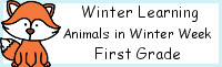 Winter Learning: First Grade Animals in Winter Week