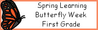 Spring Learning: First Grade Butterfly Week