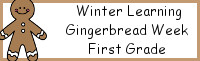 Winter Learning: First Grade Gingerbread Week - No-Prep