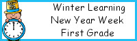 Winter Learning: First Grade New Year Week