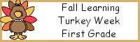 Fall Learning: First Grade Turkey Week