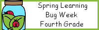Spring Learning: Fourth Grade Bug Week