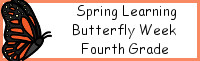 Spring Learning: Fourth Grade Butterfly Week