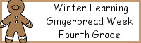 Winter Learning: Fourth Grade Gingerbread Week