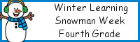 Winter Learning: Fourth Grade Snowman Week