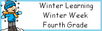 Winter Learning: Fourth Grade Winter Week