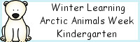 Winter Learning: Kindergarten Arctic Animals Week