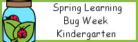 Spring Learning: Kindergarten Bug Week