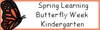 Spring Learning: Kindergarten Butterfly Week