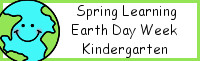Spring Learning: Kindergarten Earth Day Week