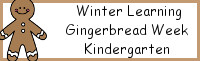 Winter Learning: Kindergarten Gingerbread Week