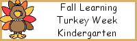 Fall Learning: Kindergarten Turkey Week