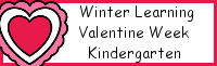 Winter Learning: Kindergarten Valentine Week