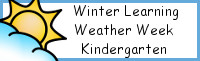 Winter Learning: Kindergarten Weather Week