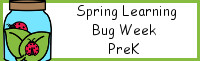Spring Learning: PreK Bug Week