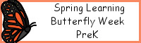 Spring Learning: PreK Butterfly Week