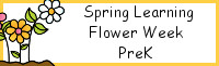 Spring Learning: PreK Flower Week