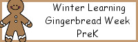Winter Learning: PreK Gingerbread Week