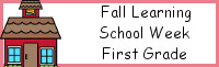 Fall Learning: First Grade  School Week
