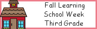 Fall Learning: Third Grade  School Week