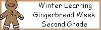 Winter Learning: Second Grade Gingerbread Week