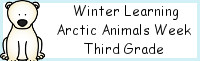 Winter Learning: Third Grade Arctic Animals Week