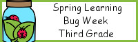 Spring Learning:Third Grade Bug Week