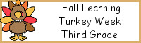 Fall Learning: Third Grade Turkey Week