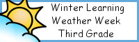 Winter Learning: Third Grade Weather Week