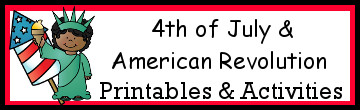 4th of July and American Revolution Printables & Activities