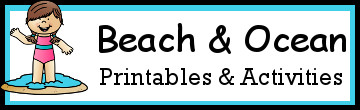 Beach & Ocean Themed Printables and Activities