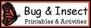 Bug & Insect Printables & Activities