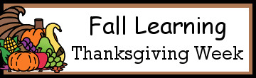 Fall Learning: Thanksgiving Week