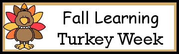Fall Learning: Turkey Week