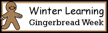 Winter Learning: Gingerbread Week