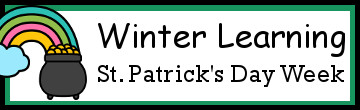 Winter Learning: St. Patrick's Day Week