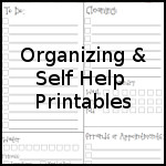 Organizing and Self Help Printables